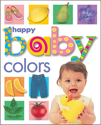 Happy Baby Colors By Priddy, Roger