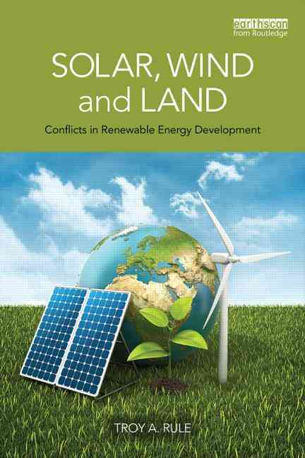 Solar, Wind and Land By Rule, Troy A.