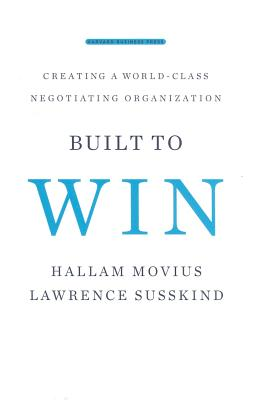 Built to Win By Movius, Hallam/ Susskind, Lawrence